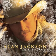 let it be christmas alan jackson arista released 2002 - Home For Christmas 2002